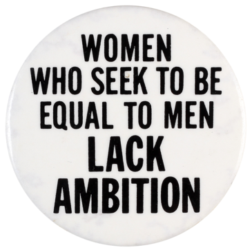 This badge was produced by activists as part of the Women's Liberation movement of the 1970s and 1980s.