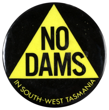 This badge was produced as part of the campaign against the proposed Gordon-below-Franklin dam in southwest Tasmania.