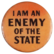 I am an enemy of the state
