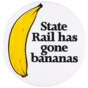 State rail has gone bananas
